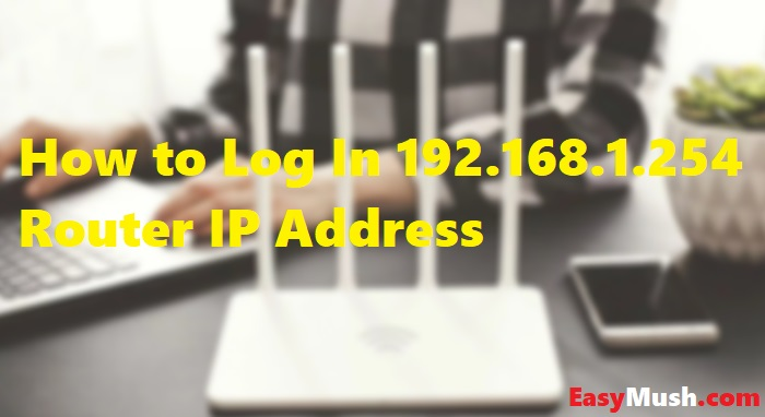 Log In 192.168.1.254 Router IP Address