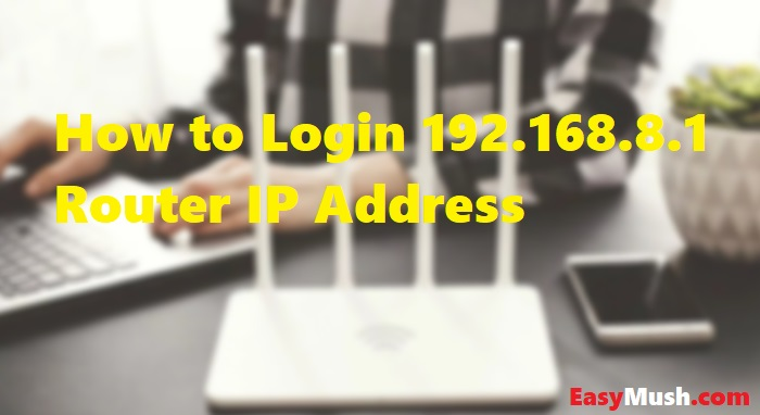 Login 192.168.8.1 Router IP Address