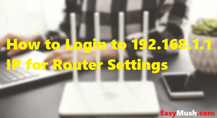 How to Login to 192.168.1.1 IP for Router Settings
